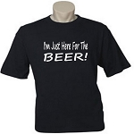 I'm Just Here For The Beer.  Men's / Universal Fit T-Shirt